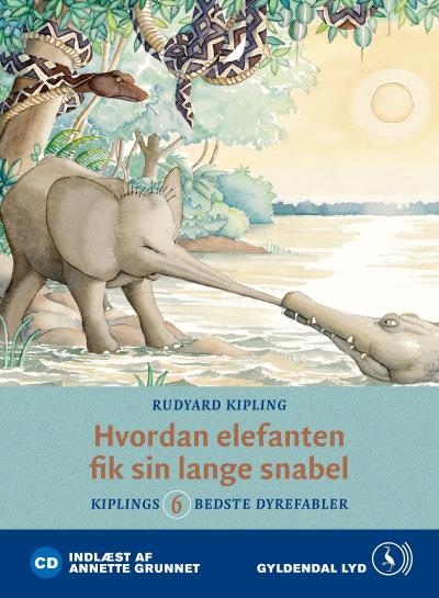 rudyard kipling Hvordan elefanten fik sin lange snabel (lydbog) fra bogreolen.dk