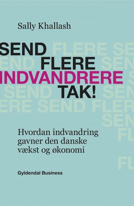 sally khallash – Send flere indvandrere, tak! (e-bog) på bogreolen.dk