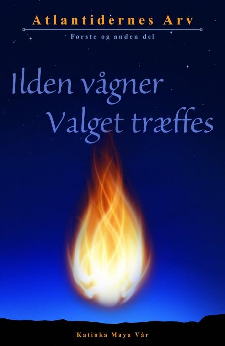 katinka maya vår Ilden vågner valget træffes (e-bog) fra bogreolen.dk