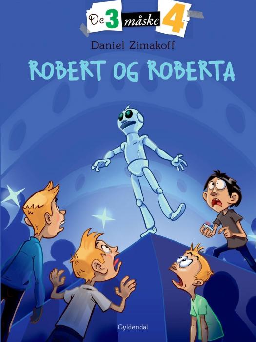 daniel zimakoff – De tre måske fire 3 - robert og roberta (e-bog) fra bogreolen.dk