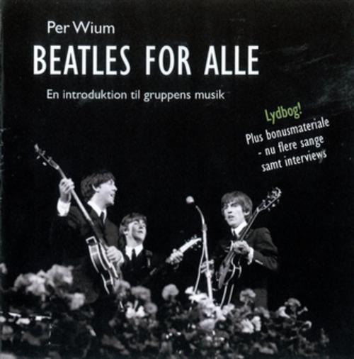 per wium Beatles for alle - en introduktion til gruppens musik (lydbog) på bogreolen.dk