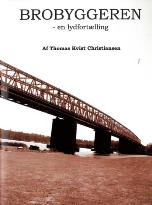 thomas kvist christiansen Brobyggeren (lydbog) fra bogreolen.dk