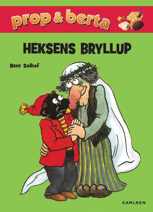 bent solhof – Prop og berta - heksens bryllup (lydbog) fra bogreolen.dk