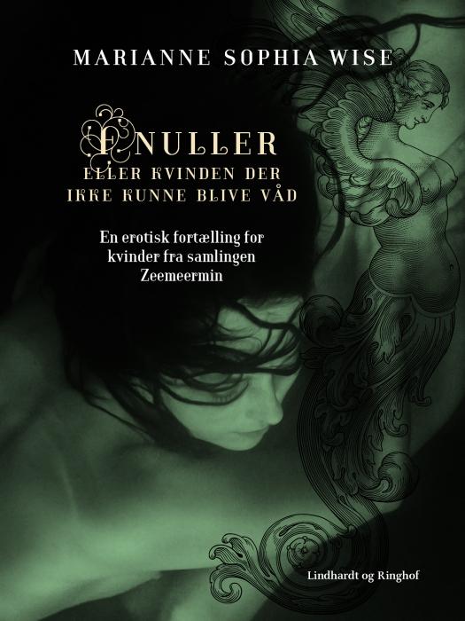 marianne sophia wise – Fnuller eller kvinden der ikke kunne blive våd (e-bog) fra tales.dk