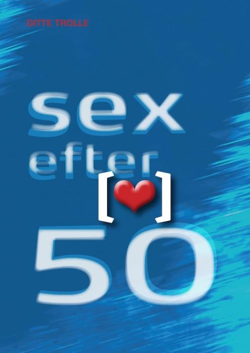 ditte trolle Sex efter 50 (e-bog) på tales.dk