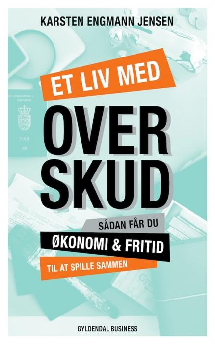 karsten engmann jensen – Et liv med overskud (e-bog) fra bogreolen.dk