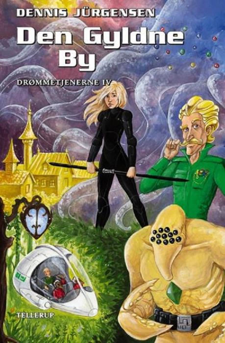 dennis jürgensen – Drømmetjenerne #4: den gyldne by (e-bog) fra bogreolen.dk