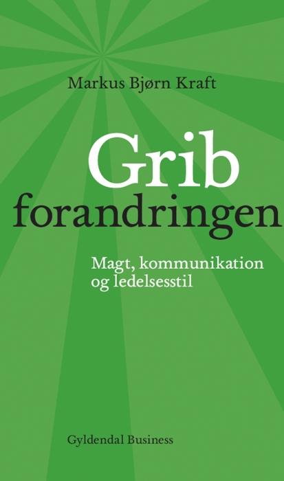 markus bjørn kraft Grib forandringen (e-bog) fra bogreolen.dk