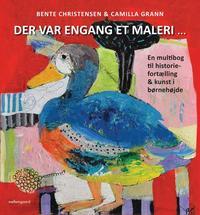 bente christensen – Der var engang et maleri ... (e-bog) på bogreolen.dk