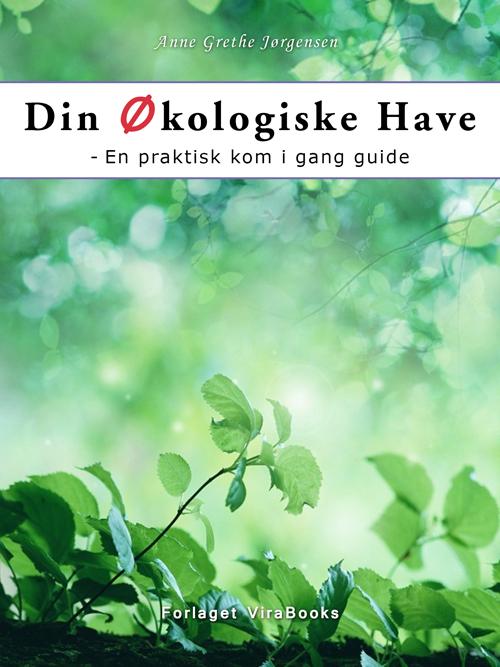 Image of Din Økologiske Have (E-bog)