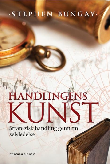 stephen bungay – Handlingens kunst (e-bog) fra bogreolen.dk