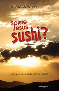 spiste jesus sushi (e-bog) fra thomas wivel