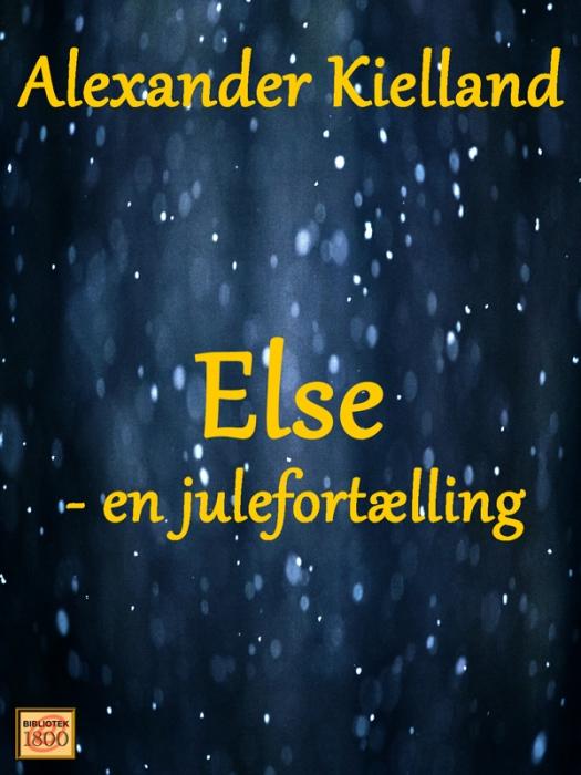 alexander kielland Else - en julefortælling (e-bog) på bogreolen.dk
