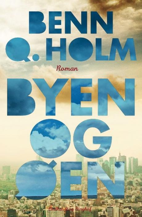 benn q. holm – Byen og øen (lydbog) fra bogreolen.dk