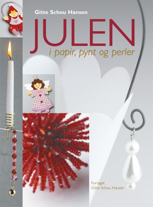 gitte schou hansen – Julen i papir, pynt og perler (e-bog) fra tales.dk
