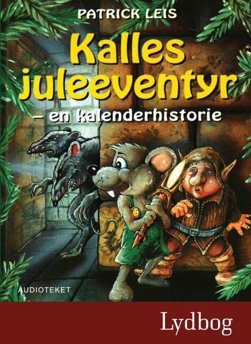 patrick leis Kalles juleeventyr (lydbog) fra bogreolen.dk