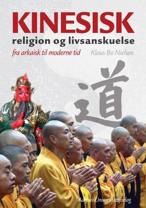 klaus bo nielsen – Kinesisk religion og livsanskuelse (e-bog) fra bogreolen.dk