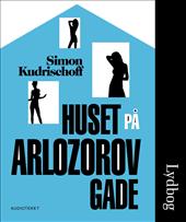 simon kudrischoff Huset på arlozorovgade (lydbog) på bogreolen.dk