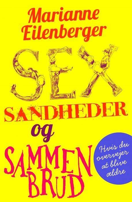 Sex, sandheder og sammenbrud (E-bog)