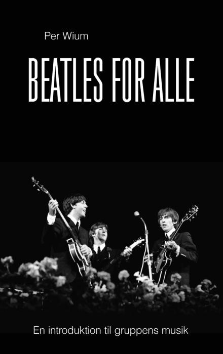 per wium beatles for alle - en introduktion til gruppens musik (e-bog)