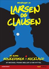 Erindringer om larsen og clausen - ronkedorer i rockland (lydbog) fra kim hyttel på bogreolen.dk