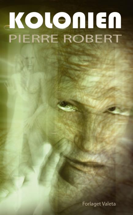 pierre robert – Kolonien (e-bog) på bogreolen.dk
