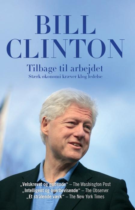 bill clinton – Tilbage til arbejdet - stærk økonomi kræver klog ledelse (e-bog) på bogreolen.dk