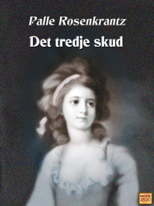palle rosenkrantz Det tredje skud (e-bog) på tales.dk