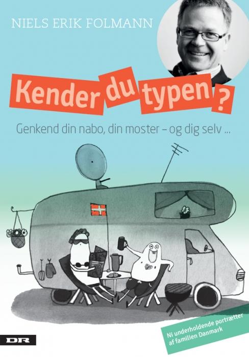 niels erik folmann – Kender du typen? genkend din nabo, din moster - og dig selv ... (e-bog) på bogreolen.dk