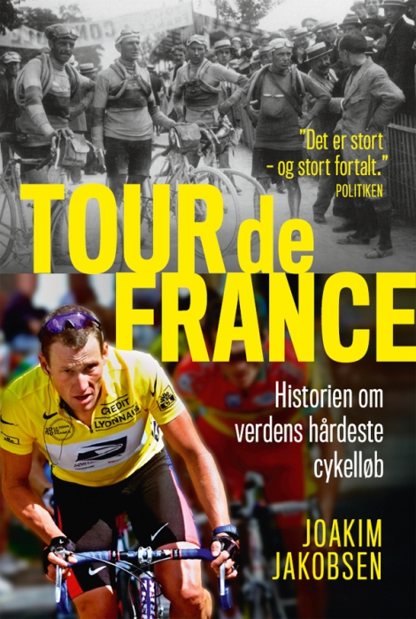 Tour de france - historien om verdens hårdeste cykelløb (e-bog) fra joakim jakobsen fra bogreolen.dk