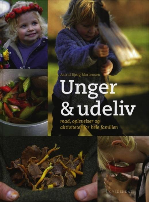 astrid bjørg mortensen Unger & udeliv (e-bog) fra bogreolen.dk