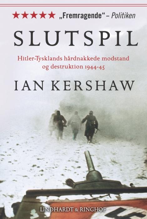 Slutspil. hitler-tysklands hårdnakkede modstand og destruktion 1944-45 (e-bog) fra ian kershaw på bogreolen.dk