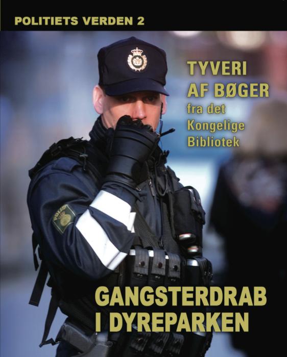 Gangsterdrab i dyreparken - politiets verden 2 (lydbog) fra diverse forfattere fra bogreolen.dk