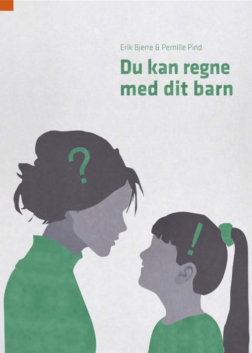 Du kan regne med dit barn (e-bog) fra pernille pind på bogreolen.dk