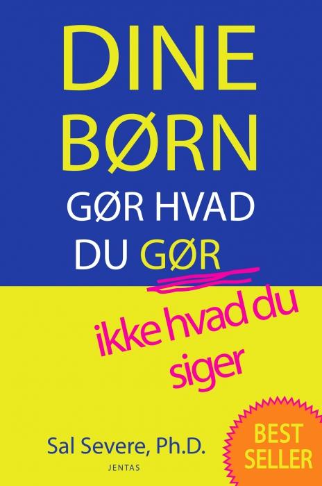 Dine børn gør hvad du gør, ikke hvad du siger (e-bog) fra sal severe på bogreolen.dk