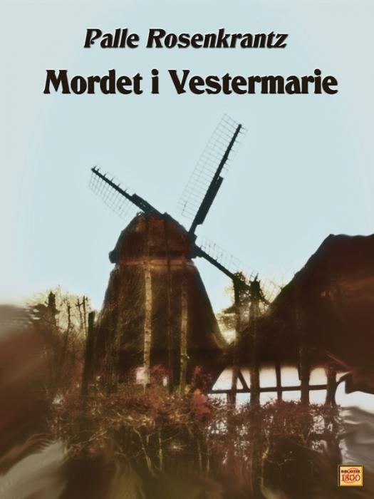 palle rosenkrantz – Mordet i vestermarie (e-bog) på bogreolen.dk