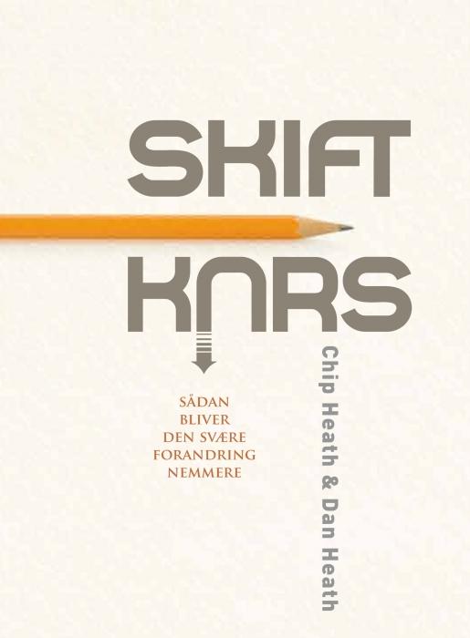 dan heath – Skift kurs (e-bog) på bogreolen.dk