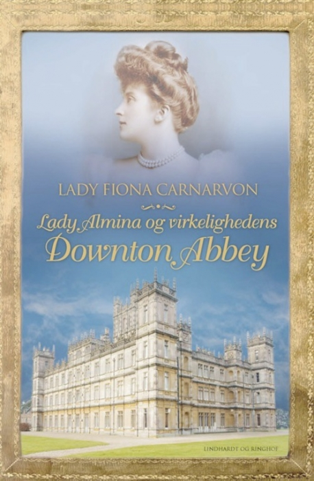 Lady almina og virkelighedens downton abbey (lydbog) fra lady fiona carnarvon på bogreolen.dk