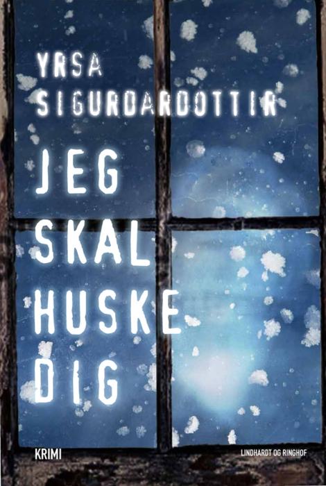 yrsa sigurdardottir Jeg skal huske dig (e-bog) på bogreolen.dk