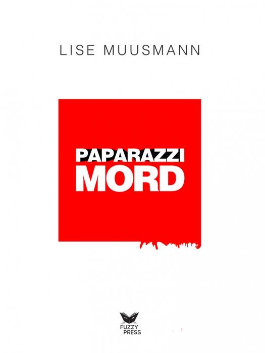 Paparazzimord (e-bog) fra lise muusmann fra bogreolen.dk