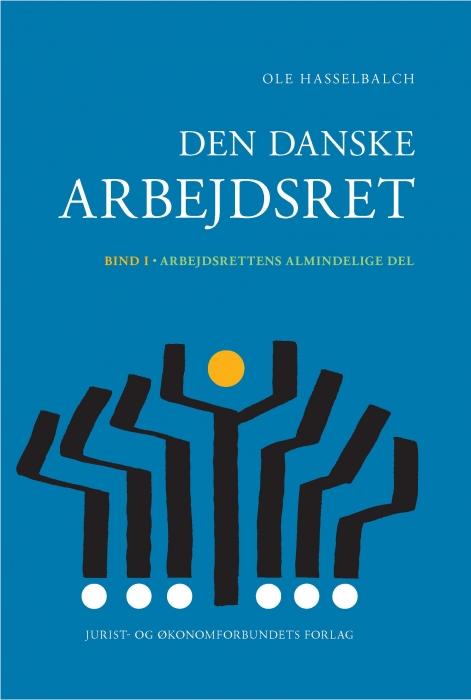 ole hasselbalch den danske arbejdsret bd. 1 (e-bog)