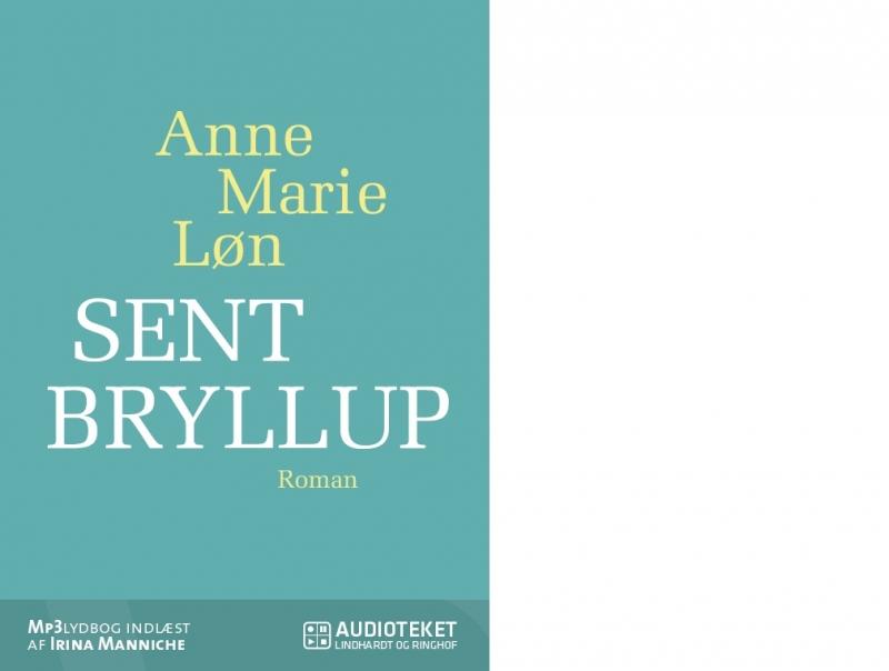 Sent bryllup (lydbog) fra anne marie løn på bogreolen.dk