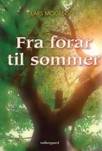 Fra forår til sommer (e-bog) fra lars mogensen fra bogreolen.dk