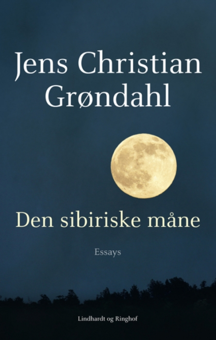 Den sibiriske måne  -  essays (lydbog) fra jens christian grøndahl fra bogreolen.dk