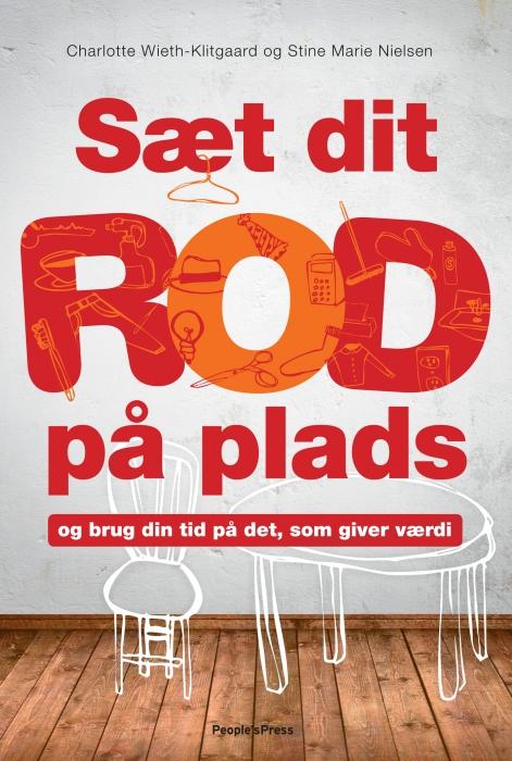 charlotte wieth-klitgaard – Sæt dit rod på plads (e-bog) på bogreolen.dk
