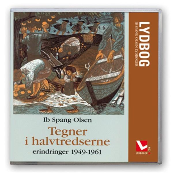 ib spang olsen Tegner i halvtredserne - erindringer 1949-1961 (lydbog) fra bogreolen.dk
