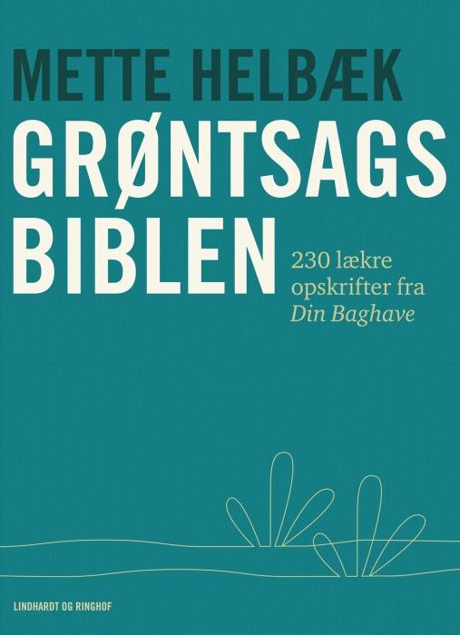 Grøntsagsbiblen - 230 opskrifter på mad fra din baghave (e-bog) fra mette helbæk fra bogreolen.dk