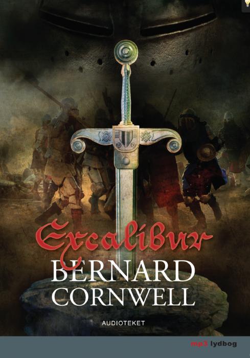 bernard cornwell – Excalibur (lydbog) fra bogreolen.dk