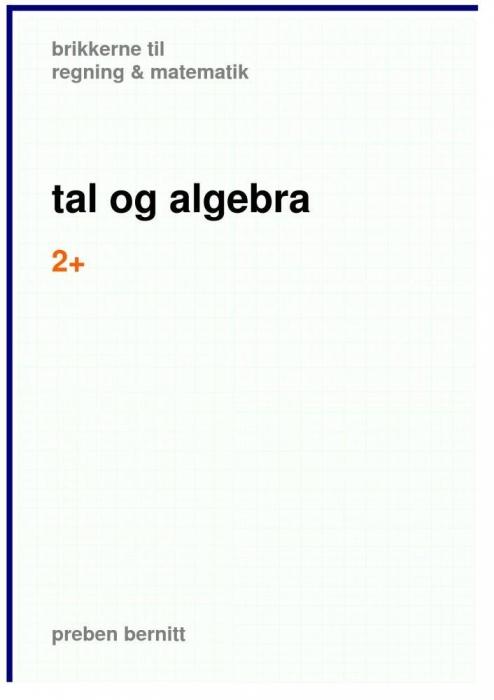 preben bernitt Tal og algebra 2+, brikkerne til regning & matematik (e-bog) på bogreolen.dk