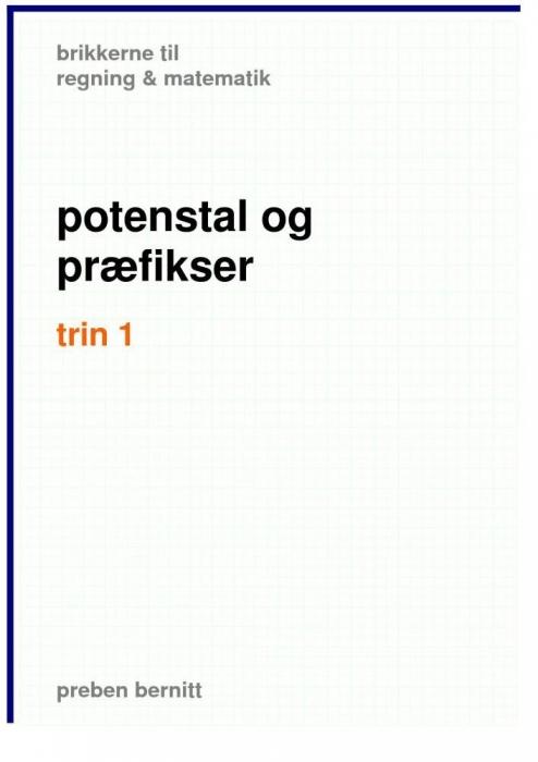 preben bernitt – Potenstal og præfikser trin 1, brikkerne til regning & matematik (e-bog) fra tales.dk